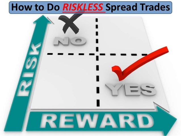How to Do RISKLESS Spread Trades