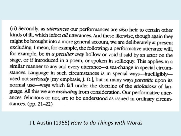 how to do things with words John l austin was one of the leading philosophers of the twentieth century the  william james lectures presented austin's conclusions in the field to which he.