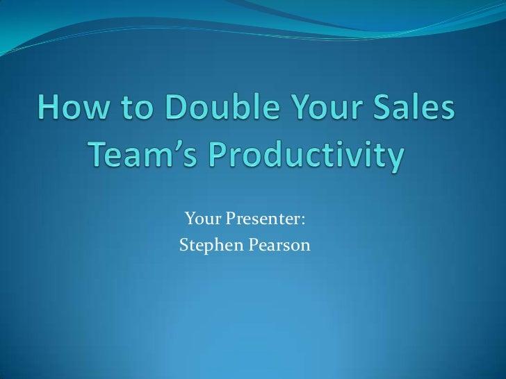 Your Presenter:Stephen Pearson