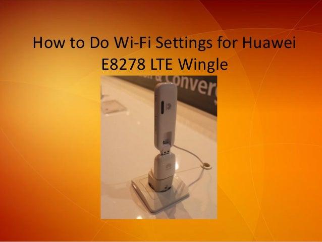 How to Do Wi-Fi Settings for Huawei E8278 LTE Wingle