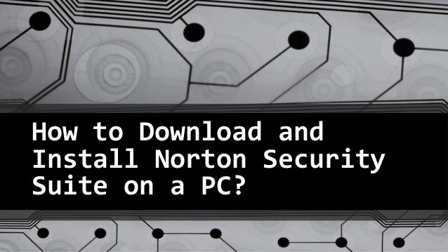 How to download and install norton security suite
