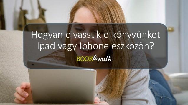 Hogyan olvassuk e-könyvünket Ipad vagy Iphone eszközön?