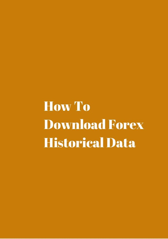 How to download forex historical data
