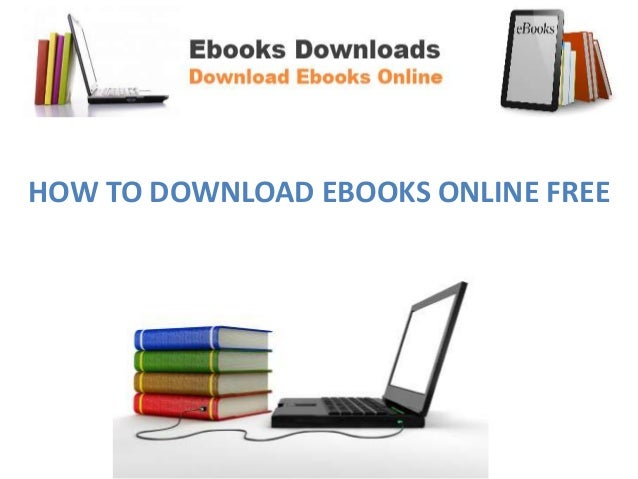 HOW TO DOWNLOAD EBOOKS ONLINE FREE