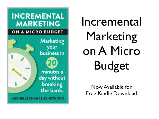 Incremental Marketing on a Micro Budget by Michelle Chance-Sangthong