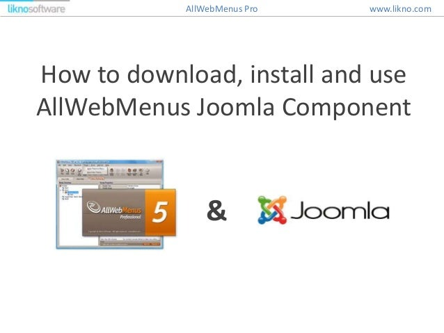 How to download, install and use AllWebMenus Joomla Component & www.likno.comAllWebMenus Pro
