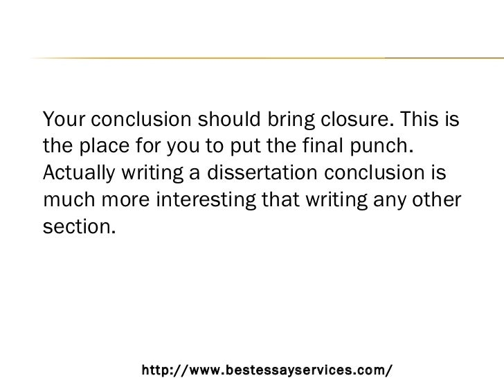 writing the conclusion of a dissertation A free help guide compiled by the expert academic writers at essay writing service uk premier essay and dissertation help from experienced uk writers.