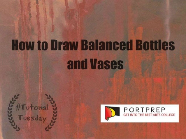 Key Takeaways • Draw a straight vertical line in the middle of the vase or bottle. • Check if the shoulders of the bottle ...