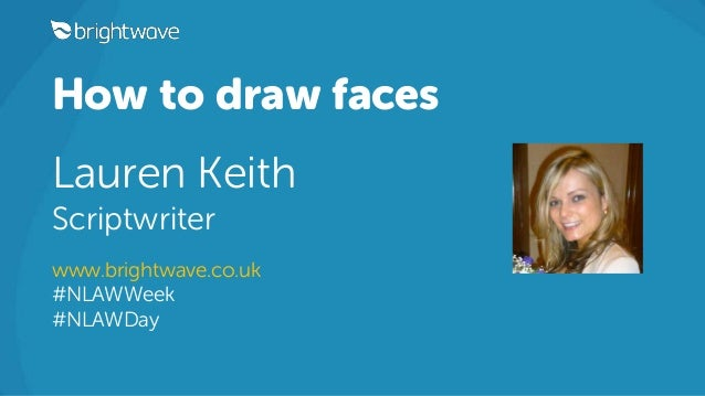 How to draw faces Lauren Keith Scriptwriter www.brightwave.co.uk #NLAWWeek #NLAWDay