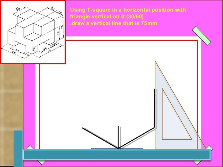 Using T-square in a horizontal position with  (30/60) triangle vertical on it  draw a vertical line that is 75mm.   رسم  ا...