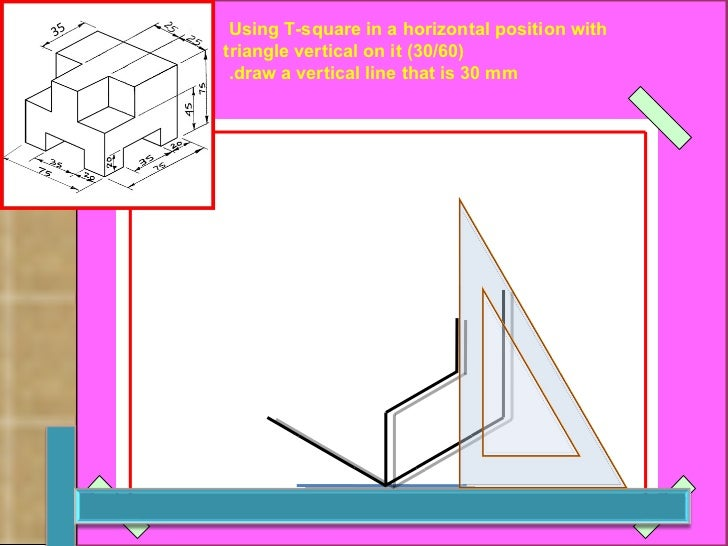 Using T-square in a horizontal position with  (30/60) triangle vertical on it draw a vertical line that is 30 mm.   رسم  ا...