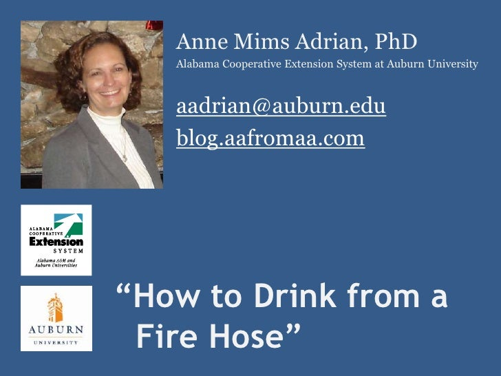 Anne Mims Adrian, PhD    Alabama Cooperative Extension System at Auburn University       aadrian@auburn.edu    blog.aafrom...