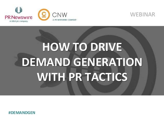HOW TO DRIVE DEMAND GENERATION WITH PR TACTICS WEBINAR #DEMANDGEN