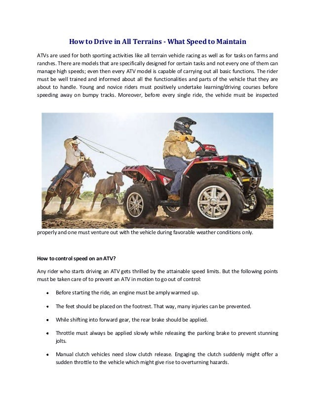 How to Drive in All Terrains - What Speed to Maintain ATVs are used for both sporting activities like all terrain vehicle ...