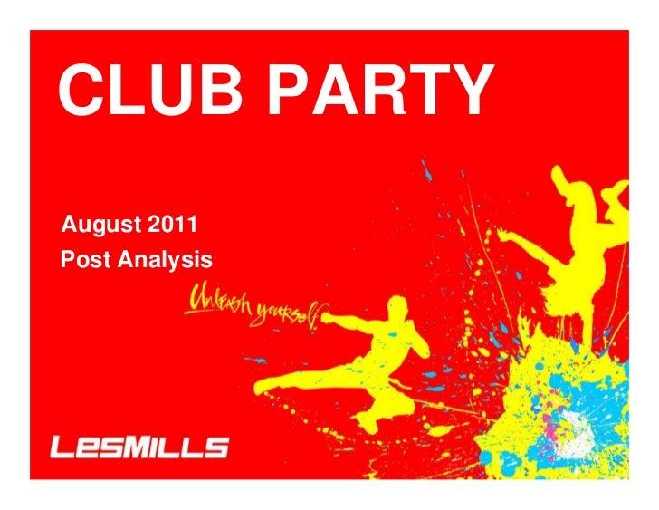 CLUB PARTYAugust 2011Post Analysis