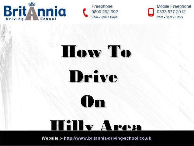 How To Drive On Hilly Area  Website :- http://www.britannia-driving-school.co.uk
