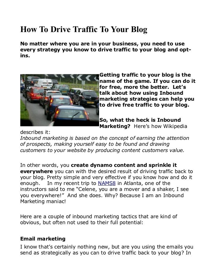 How To Drive Traffic To Your BlogNo matter where you are in your business, you need to useevery strategy you know to drive...