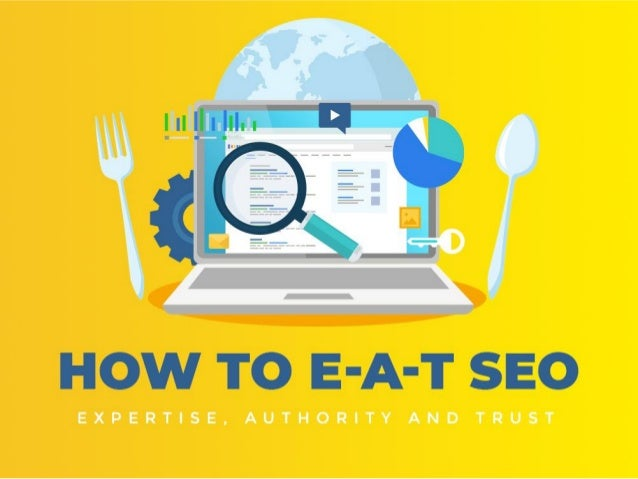 How to E-A-T SEO Expertise, Authority and Trust
