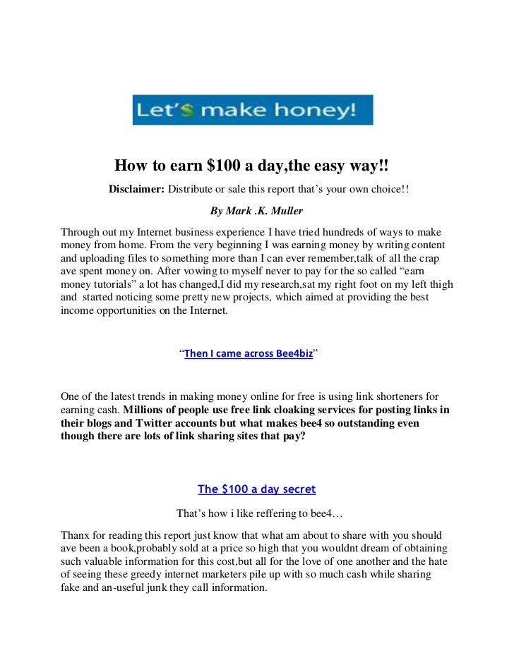How to earn $100 a day,the easy way!!          Disclaimer: Distribute or sale this report that's your own choice!!        ...
