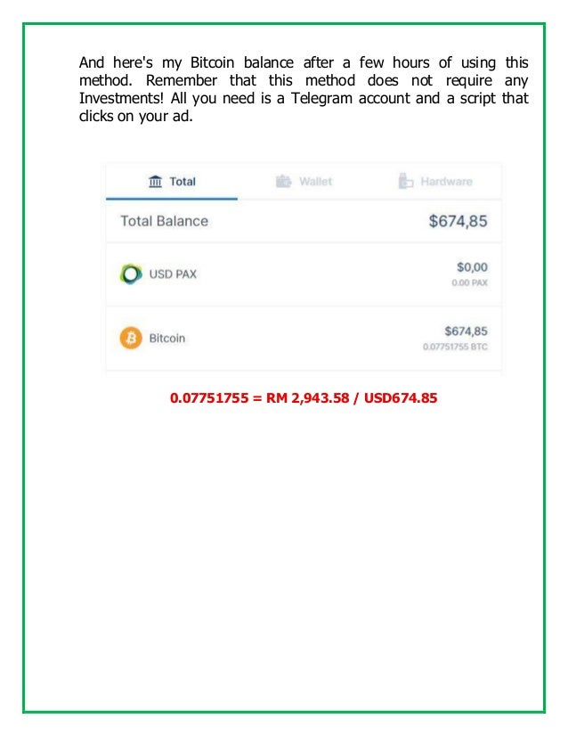 And here's my Bitcoin balance after a few hours of using this method. Remember that this method does not require any Inves...