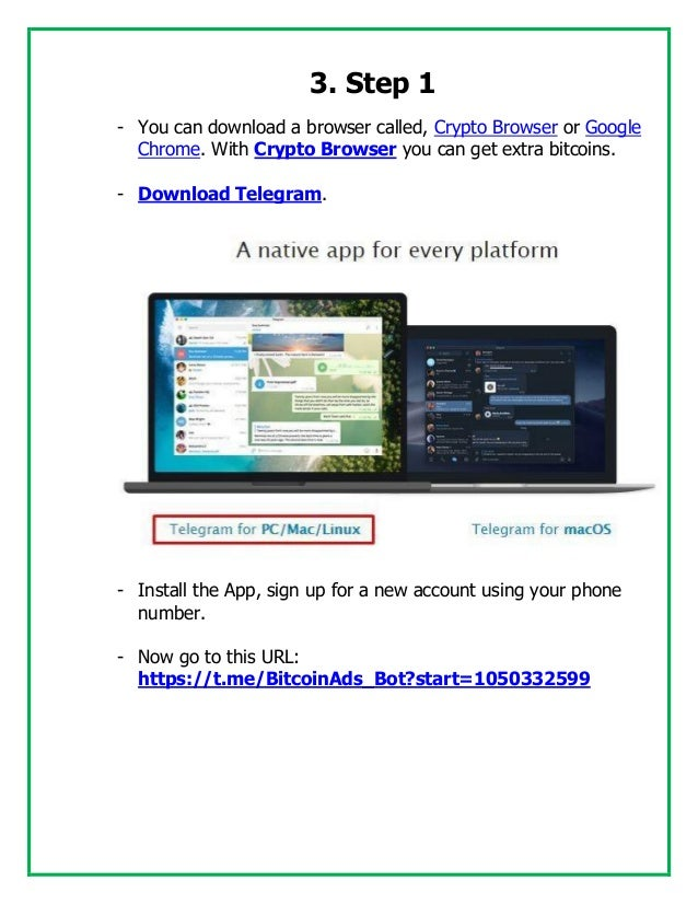 3. Step 1 - You can download a browser called, Crypto Browser or Google Chrome. With Crypto Browser you can get extra bitc...