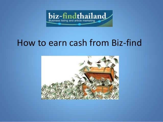 How to earn cash from Biz-find