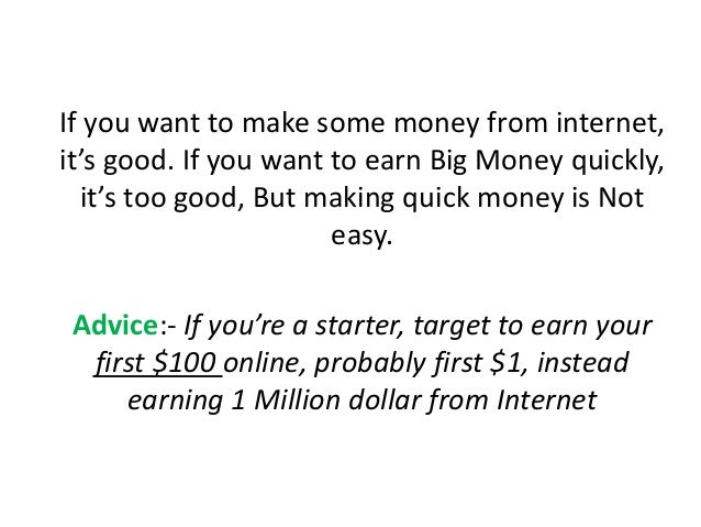 If you want to make some money from internet, it's good. If you want to earn Big Money quickly, it's too good, But making ...