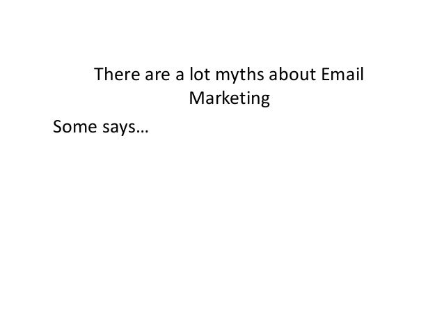 There are a lot myths about Email Marketing Some says…