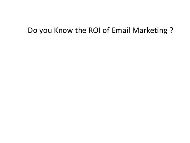 Do you Know the ROI of Email Marketing ?