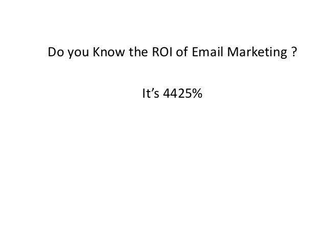 Do you Know the ROI of Email Marketing ? It's 4425%