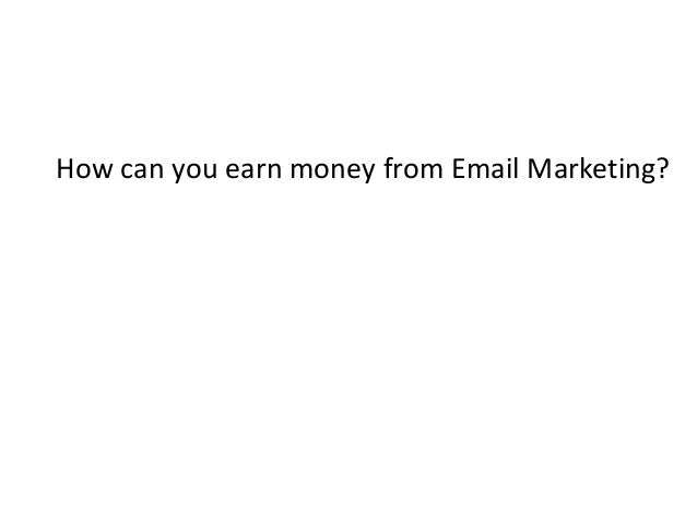How can you earn money from Email Marketing?