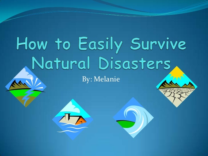 13be3a82f57 How to easily survive natural disasters