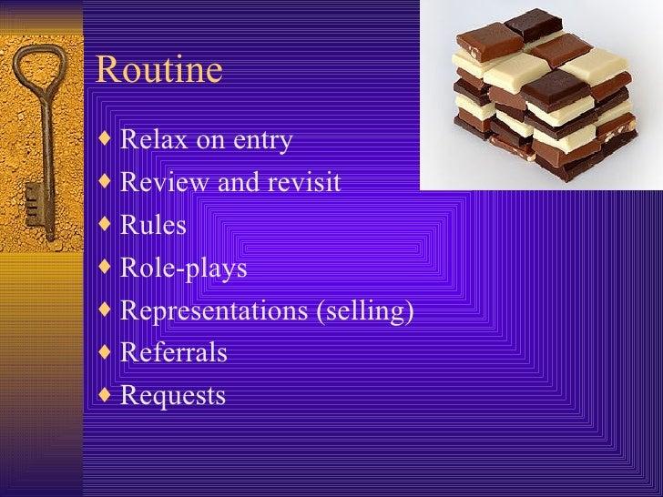 Routine  <ul><li>Relax on entry  </li></ul><ul><li>Review and revisit </li></ul><ul><li>Rules  </li></ul><ul><li>Role-play...