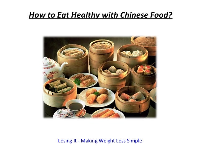 How to Eat Healthy with Chinese Food?       Losing It - Making Weight Loss Simple