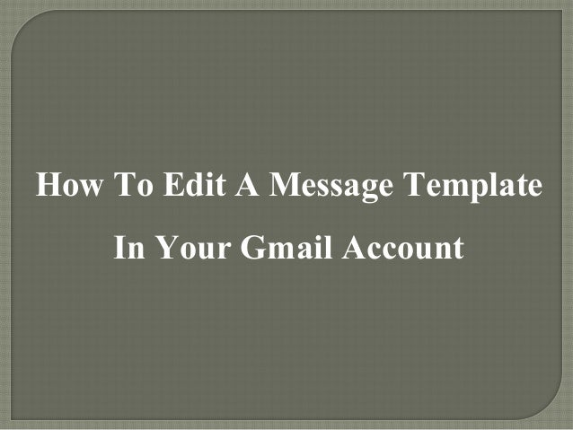 How To Edit A Message Template In Your Gmail Account