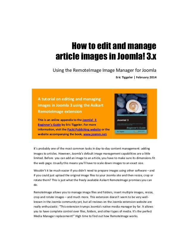 How to edit and manage article images in Joomla! 3.x Using the RemoteImage Image Manager for Joomla Eric Tiggeler | Februa...