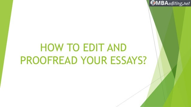 Cause And Effect Essay Topics For High School How To Edit And Proofread Your Essays High School Experience Essay also Pay Someone To Do Your Online Class How To Edit And Proofread Your Essay Essay Format Example For High School