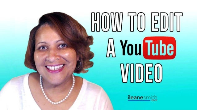 How to Edit an Existing YouTube Video