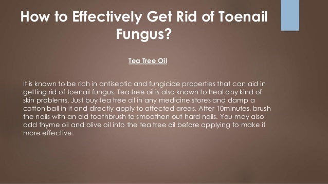 how to effectively get rid of toenail fungus. Black Bedroom Furniture Sets. Home Design Ideas