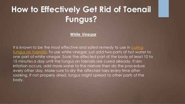 How to Effectively Get Rid of Toenail Fungus