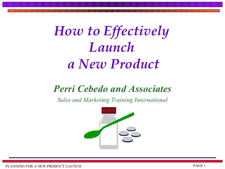 How to Effectively  Launch  a New Product Perri Cebedo and Associates Sales and Marketing Training International