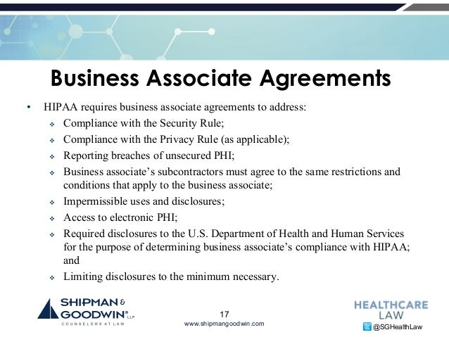 16; 17. Www.shipmangoodwin.com @SGHealthLaw Business Associate Agreements U2022  HIPAA Requires Business Associate ...