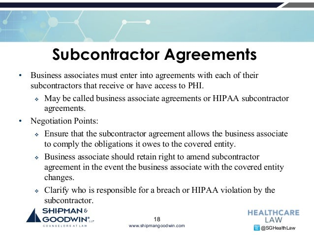17; 18. Www.shipmangoodwin.com @SGHealthLaw Subcontractor Agreements U2022 Business  Associates ...