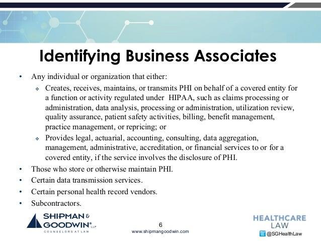 5; 6. Www.shipmangoodwin.com @SGHealthLaw Identifying Business Associates  ...
