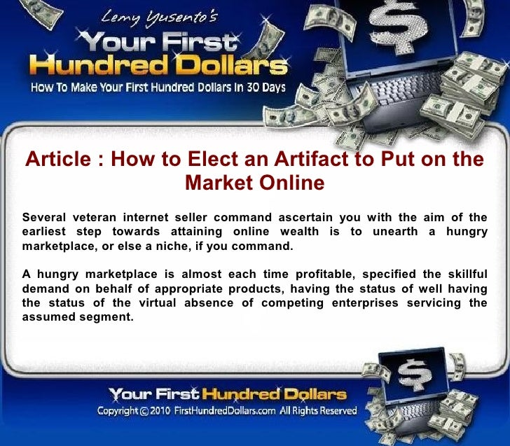 Article : How to Elect an Artifact to Put on the                  Market Online Several veteran internet seller command as...