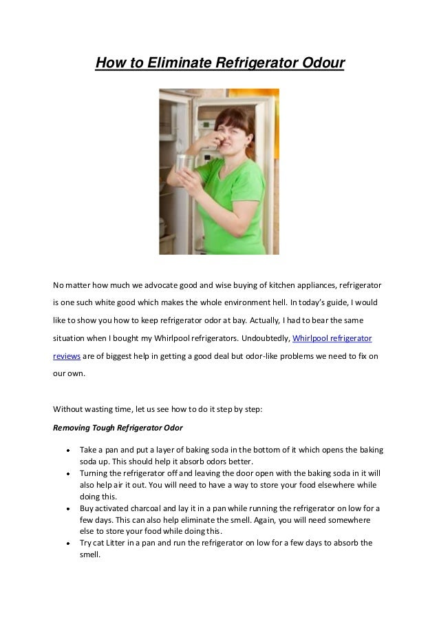 How To Eliminate Refrigerator Odour Get Rid Of Fridge