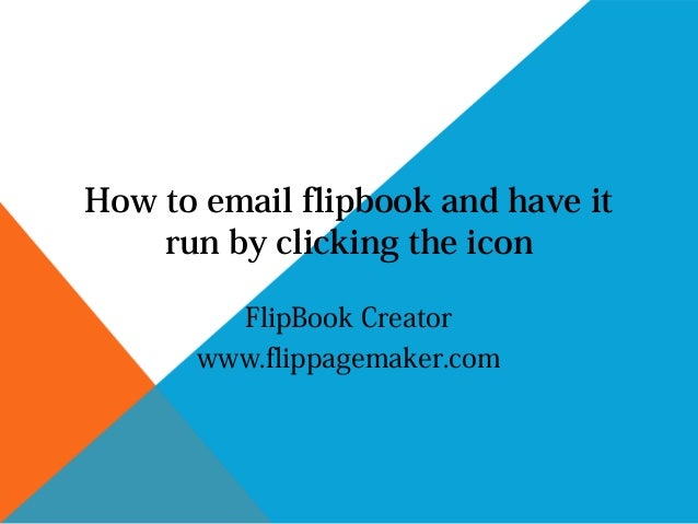 How to email flipbook and have it run by clicking the icon FlipBook Creator www.flippagemaker.com