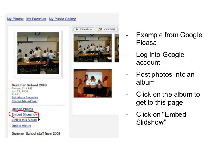 <ul><li>Example from Google Picasa </li></ul><ul><li>Log into Google account </li></ul><ul><li>Post photos into an album <...