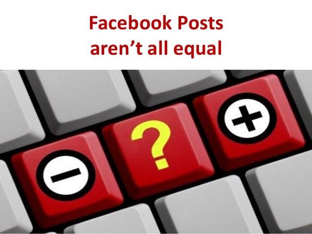 Facebook Posts aren't all equal