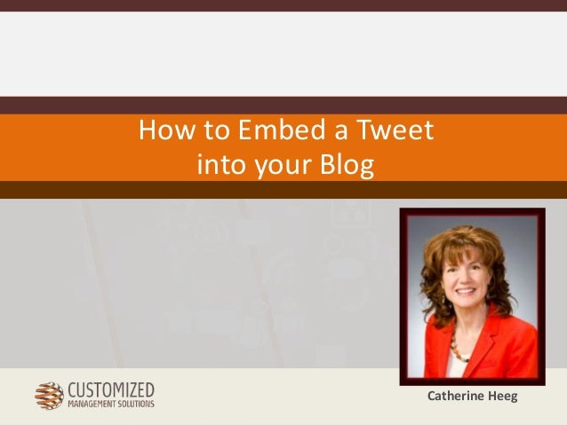 How to Embed a Tweet  Catherine Heeg  into your Blog